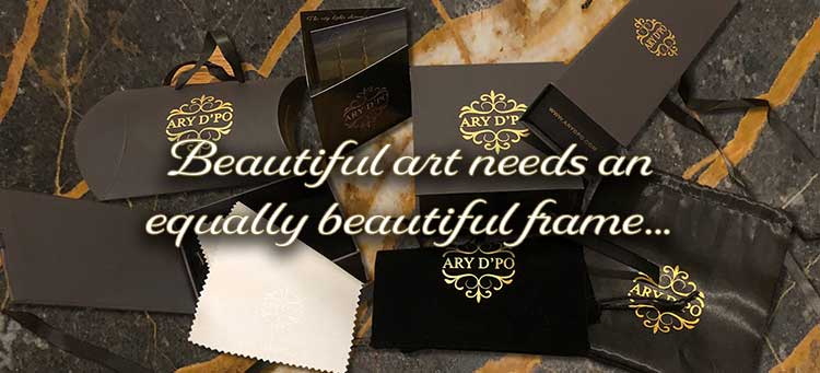ARY D'PO Packaging and care - Beautiful art needs an equally beautiful frame…