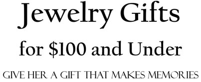 Jewelry Gifts for $100 and Under by ARY D'PO Give Her a gift that makes memories.