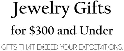 Jewelry Gifts for $300 and Under by ARY D'PO Gifts that exceed your expectations.